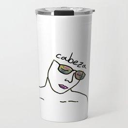 Cabeza mía (head mine) Travel Mug
