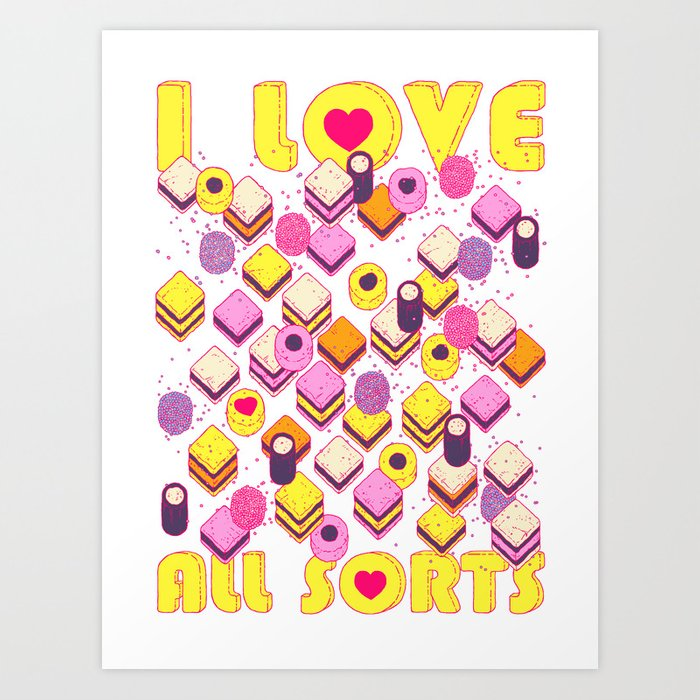I Love All Sorts Art Print