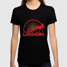 Be Canadian Moose T Shirt T-shirt