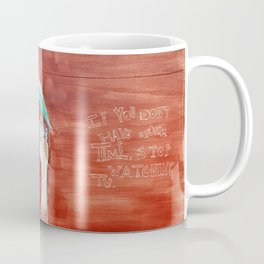 If you don't have time Coffee Mug