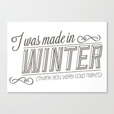 I was made in Winter (thank you very cold nights) Canvas Print