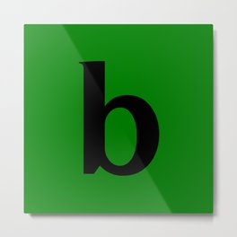 b (BLACK & GREEN LETTERS) Metal Print