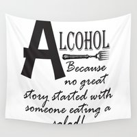 alcohol Wall Tapestries featuring ALCOHOL...because by Andrea Jean Clausen - andreajeanco