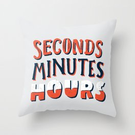 Seconds, Minutes, Hours Throw Pillow