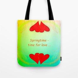Springtime - time for love (day) ... Tote Bag