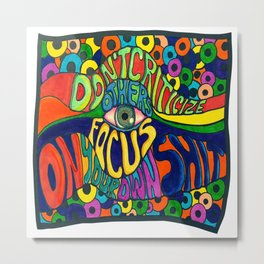 Don't Criticize others.. Psychedelic art Metal Print