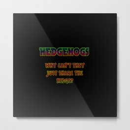 "Funny One-Liner ""Hedgehog"" Joke Metal Print"
