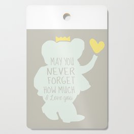 Babar inspired-May you never forget how much I love you Cutting Board