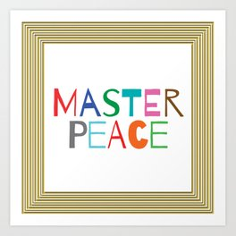 Master Peace Art Print