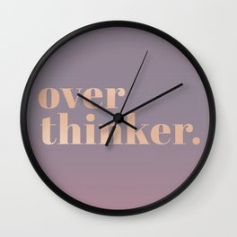 over thinker Wall Clock