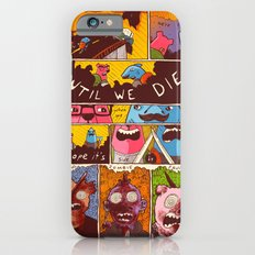 Friends 'Til the End iPhone 6 Slim Case