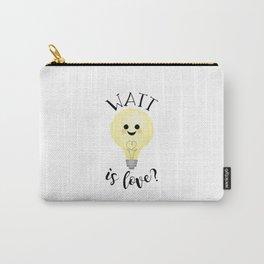 Watt Is Love? Carry-All Pouch
