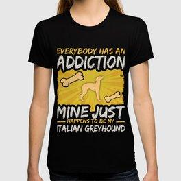 Italian Greyhound  Funny Dog Addiction T-shirt