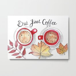 But First Coffee Metal Print