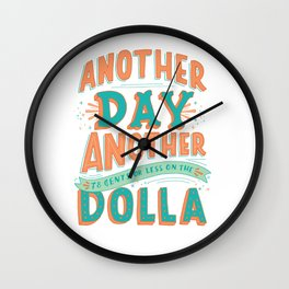 Another Day Another (78 Cents or Less) on the Dolla Wall Clock