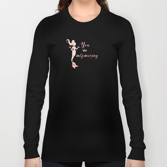 Mermaid pink glitter typography - You are mermazing Long Sleeve T-shirt
