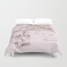 Alice in the rose gold - We're all mad here Duvet Cover