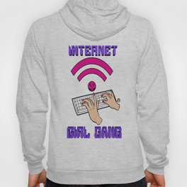 Internet Girl Gang Hoody