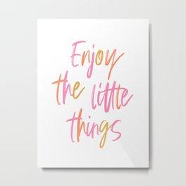 Enjoy the little things #positivemind Metal Print