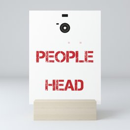 I Shoot People And Sometimes Cut Off Their Head Photography Camera Cam Gifts Mini Art Print