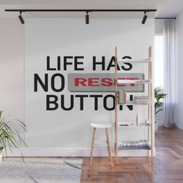 Life Has No Reset Button Wall Mural
