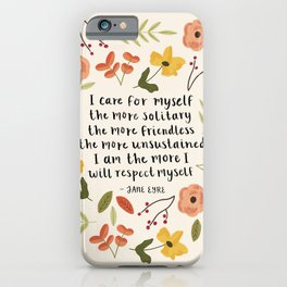 "Jane Eyre ""I Care For Myself"" Quote iPhone Case"