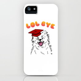 Lol Bye iPhone Case