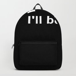 The Terminator quote Backpack
