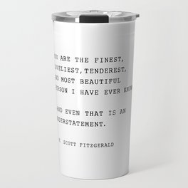 you are the finest, Travel Mug