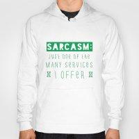 sarcasm Hoodies featuring Sarcasm by Jude's