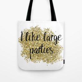 I like large parties - golden jazz Tote Bag