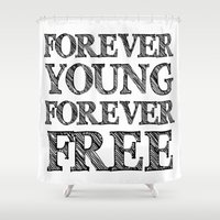 forever young Shower Curtains featuring FOREVER YOUNG FOREVER FREE by Alfred Fox Art & Photography