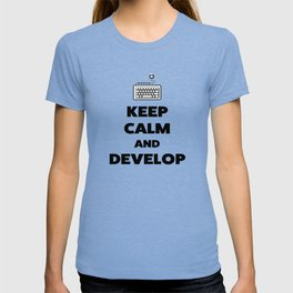 Keep calm and develop T-shirt