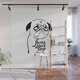 Farts don't stop Wall Mural