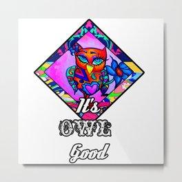 It's Owl Good Metal Print