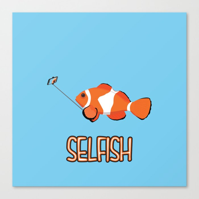 Selfish Canvas Print