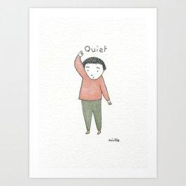 for the quiet ones Art Print