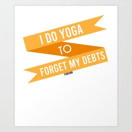 Debt Yoga Gift Art Print