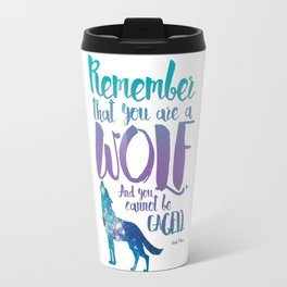 Remember that you are a wolf. And you cannot be caged. ― A Court of Wings and Ruin Travel Mug