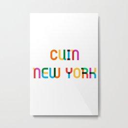 CUIN NEW YORK Metal Print