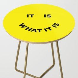 It Is What It Is Side Table