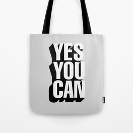 YES YOU CAN black and white motivational typography inspirational home wall bedroom decor Tote Bag