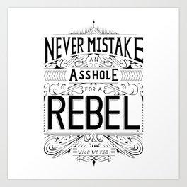 Assholes and rebels Art Print