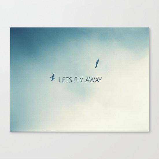 LETS FLY AWAY Canvas Print