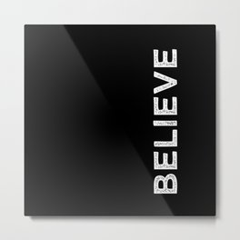 Believe Metal Print