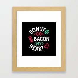 Donut Go Bacon My Heart Framed Art Print