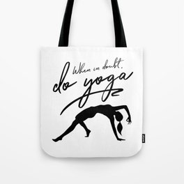 When In Doubt Do Yoga Tote Bag