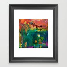 Fly Each Day Framed Art Print