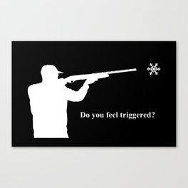 Do you feel triggered? (white) Canvas Print