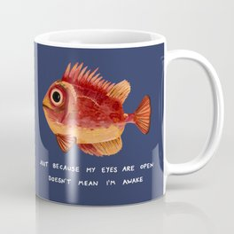 Not Awake Fish Coffee Mug